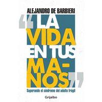 La-vida-en-tus-manos---Alejandro-De-Barbieri