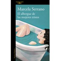 El-albergue-de-las-mujeres-tristes---Marcela-Serrano