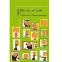 Nosotras-que-nos-queremos-tanto---Marcela-Serrano
