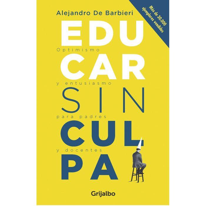 Educar-sin-culpa---Alejandro-De-Barbieri