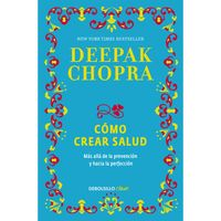 Como-crear-salud---Deepak-Chopra