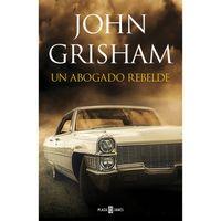 Un-abogado-rebelde---John-Grisham