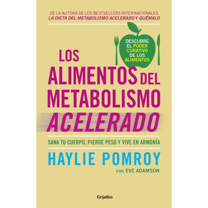 Los-alimentos-del-metabolismo-acelerado---Haylie-Pomroy