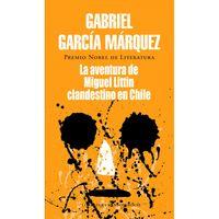 La-aventura-de-Miguel-Littin-Clandestino-en-Chile---Gabriel-Garcia-Marquez