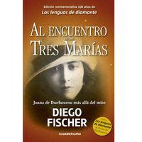Al-encuentro-de-las-tres-Marias---Diego-Fischer