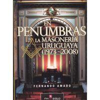 En-penumbras--la-masoneria-uruguaya---Fernando-Amado